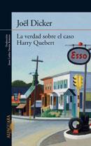 La verdad sobre el caso Harry Quebert de Joel Dicker