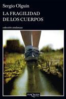 La fragilidad de los cuerpos de Sergio Olguín