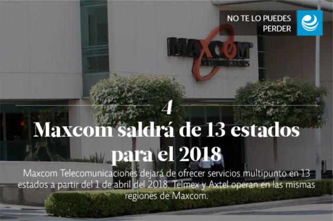 Maxcom saldrá de 13 estados para el 2018