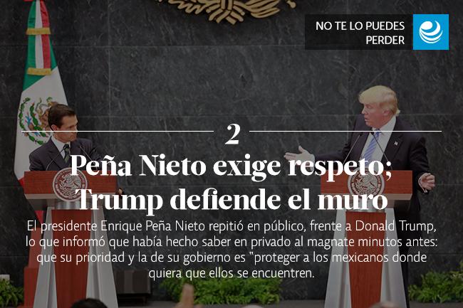 Peña Nieto exige respeto; Trump defiende el muro