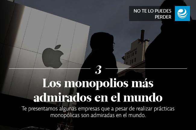 Los monopolios más admirados en el mundo