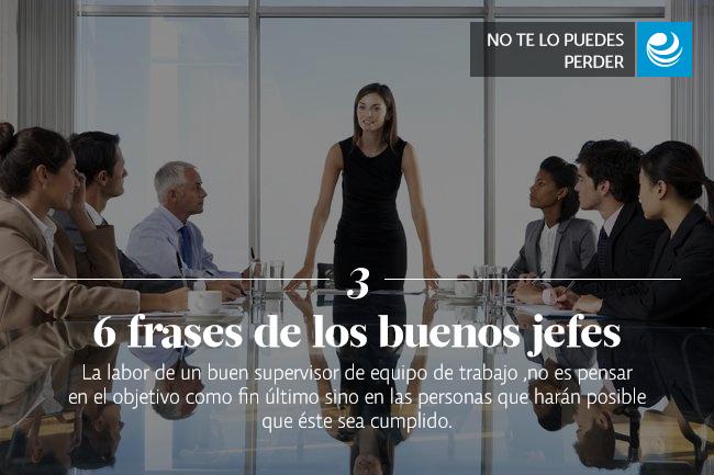 6 frases que los buenos jefes siempre recuerdan a sus equipos de trabajo