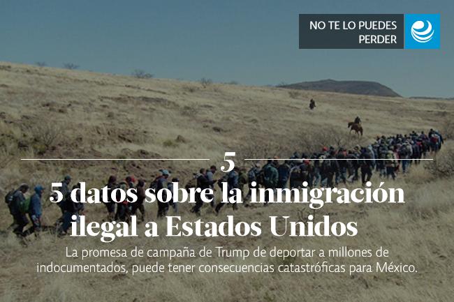 5 datos sobre la inmigración ilegal a Estados Unidos?