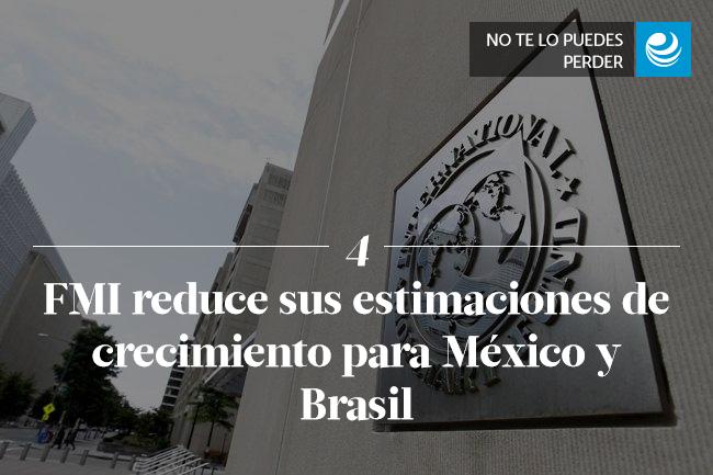 FMI reduce sus estimaciones de crecimiento para México y Brasil