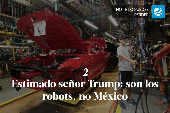 Estimado señor Trump: son los robots, no México