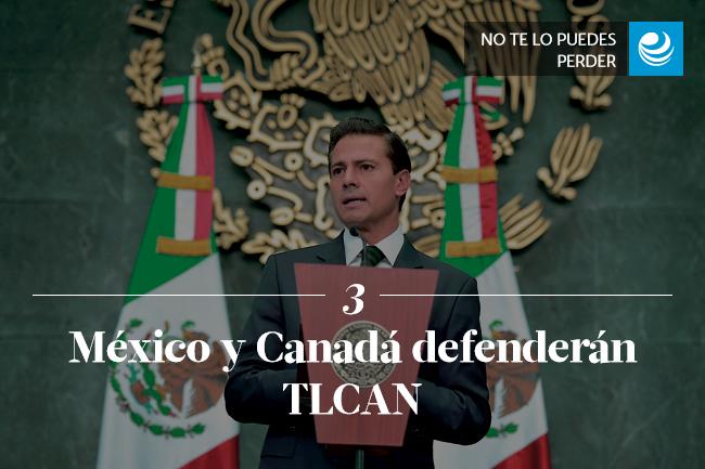 México y Canadá defenderán TLCAN