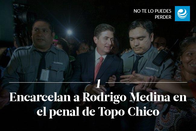 Encarcelan a Rodrigo Medina en el penal de Topo Chico