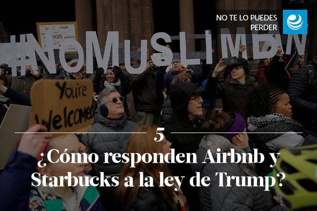¿Cómo responden Airbnb y Starbucks a la ley de Trump?