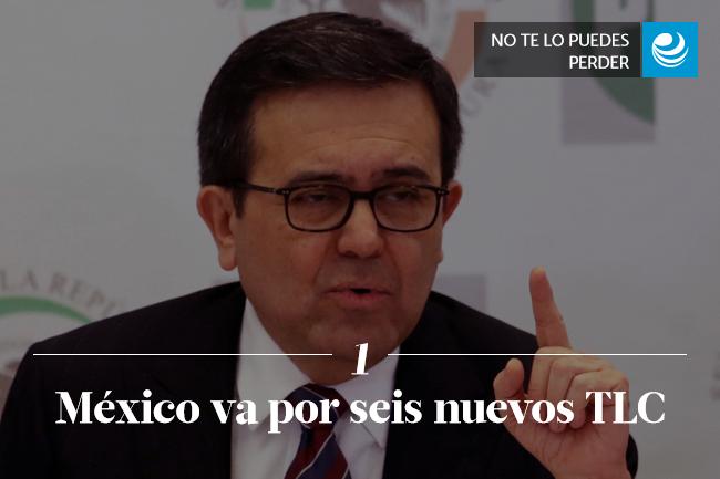 México va por seis nuevos TLC