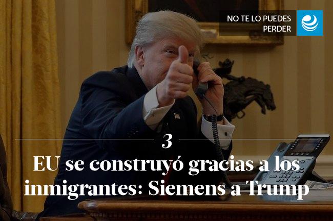 EU se construyó gracias a los inmigrantes: Siemens a Trump