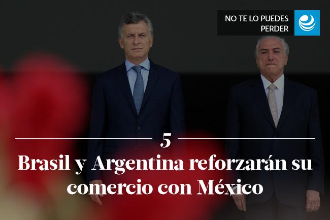 Brasil y Argentina reforzarán su comercio con México