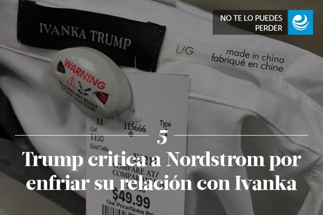 Trump critica a Nordstrom por enfriar su relación con Ivanka