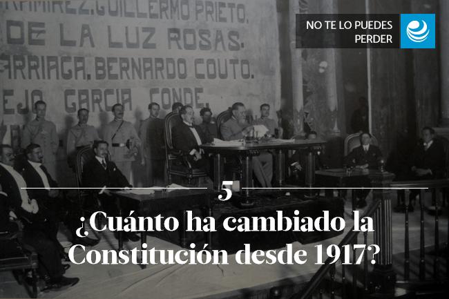 ¿Cuánto ha cambiado la Constitución desde 1917?