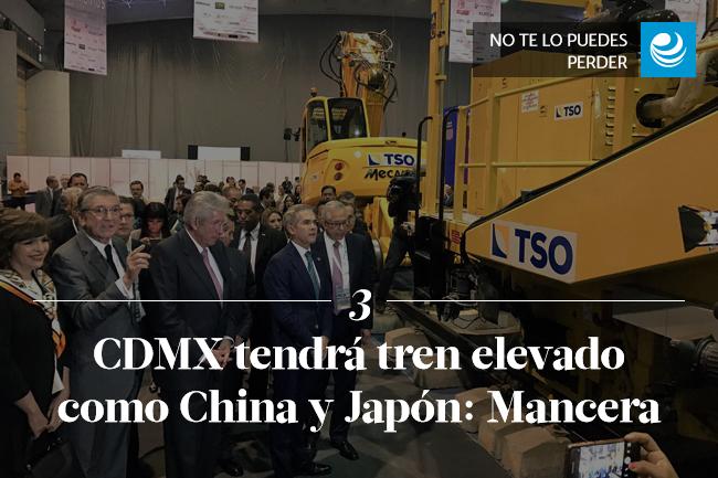 CDMX tendrá tren elevado como China y Japón: Mancera
