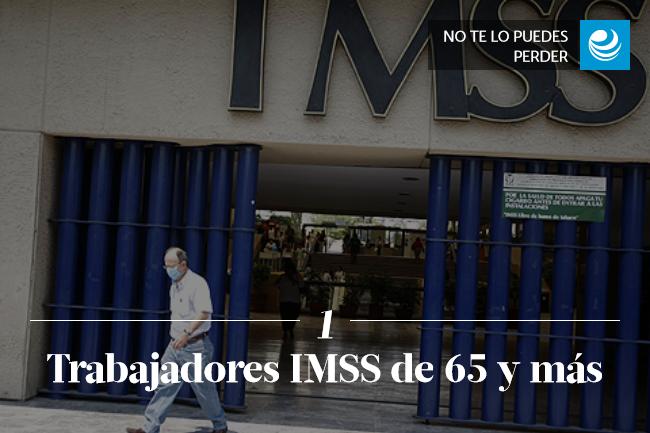 Trabajadores IMSS de 65 y más