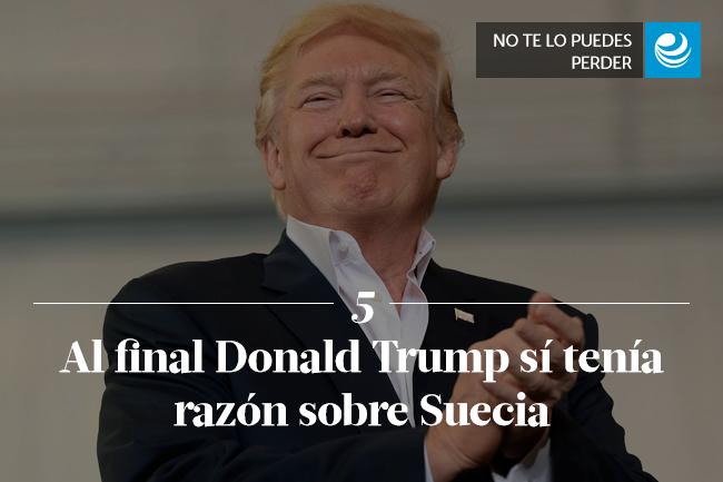 Al final Donald Trump sí tenía razón sobre Suecia