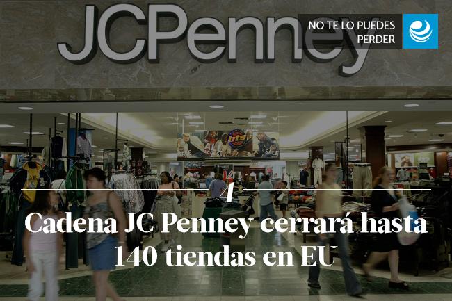 Cadena JC Penney cerrará hasta 140 tiendas en EU