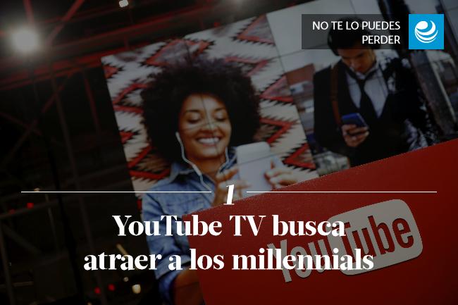 YouTube TV, la televisión de paga para atraer a los millennials