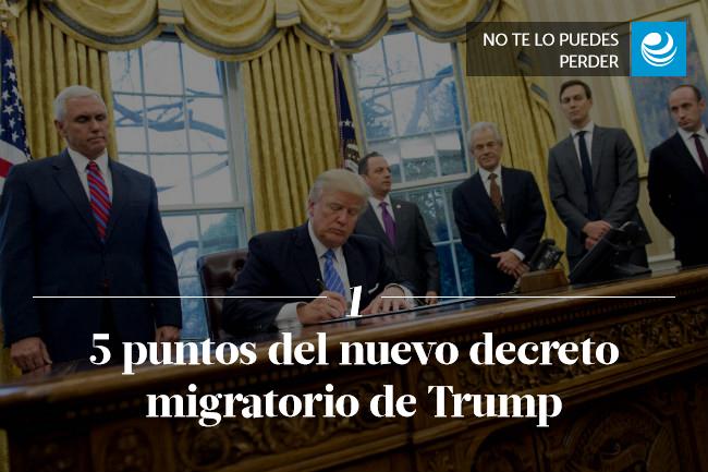 5 puntos del nuevo decreto migratorio de Trump