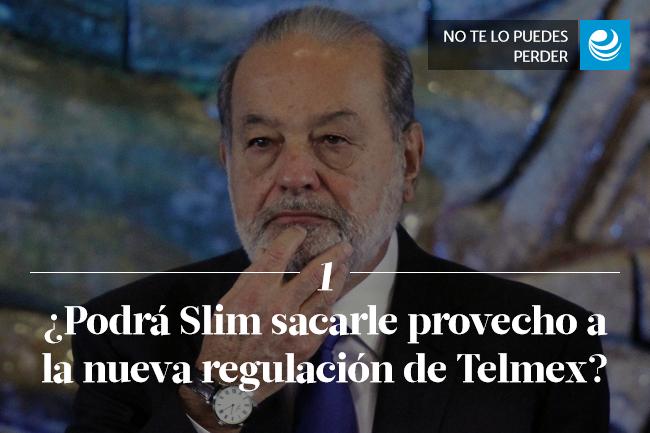 ¿Podrá Slim sacarle provecho a la nueva regulación de Telmex?