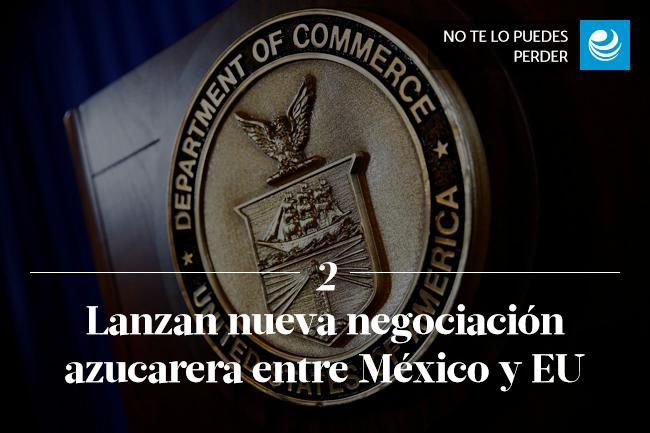 Lanzan nueva negociación azucarera entre México y Estados Unidos