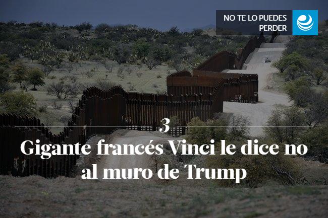 Gigante francés Vinci le dice no al muro de Trump