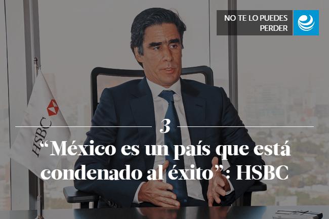 México es un país que está condenado al éxito : HSBC