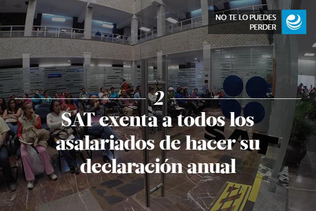 SAT exenta a todos los asalariados de hacer su declaración anual