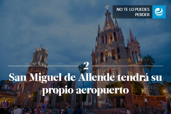 San Miguel de Allende tendrá su propio aeropuerto