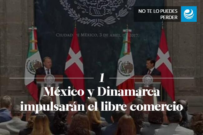 México y Dinamarca impulsarán el libre comercio