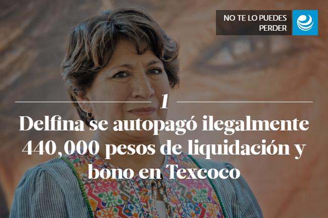 Delfina se autopagó ilegalmente 440,000 pesos de liquidación y bono en Texcoco