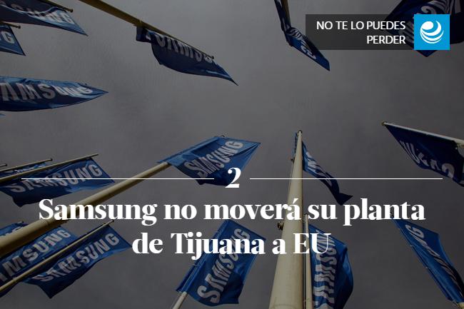 Samsung no moverá su planta de Tijuana a EU