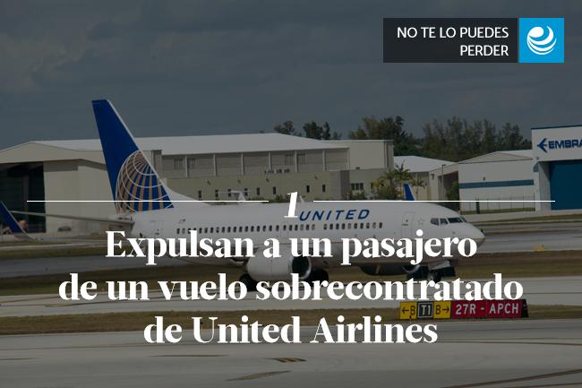 Expulsan a pasajero de vuelo sobrecontratado de United Airlines