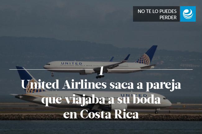 United Airlines saca a pareja que viajaba a su boda en Costa Rica