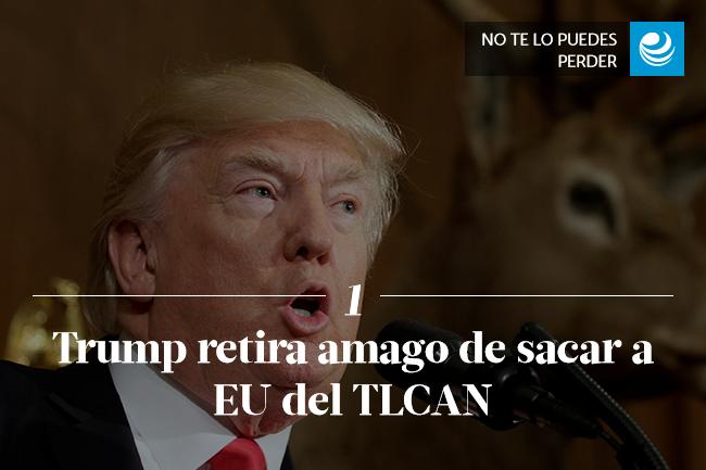 Trump retira amago de sacar a EU del TLCAN