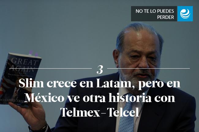 Slim crece en Latam, pero en México ve otra historia con Telmex-Telcel