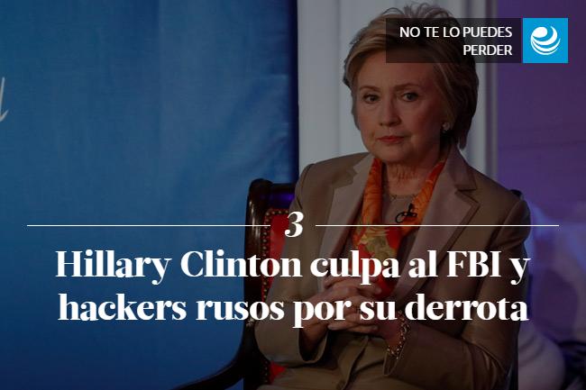 Hillary Clinton culpa al FBI y hackers rusos por su derrota </p><p>
