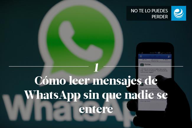 Cómo leer mensajes de WhatsApp sin que nadie se entere