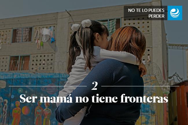 Ser mamá no tiene fronteras