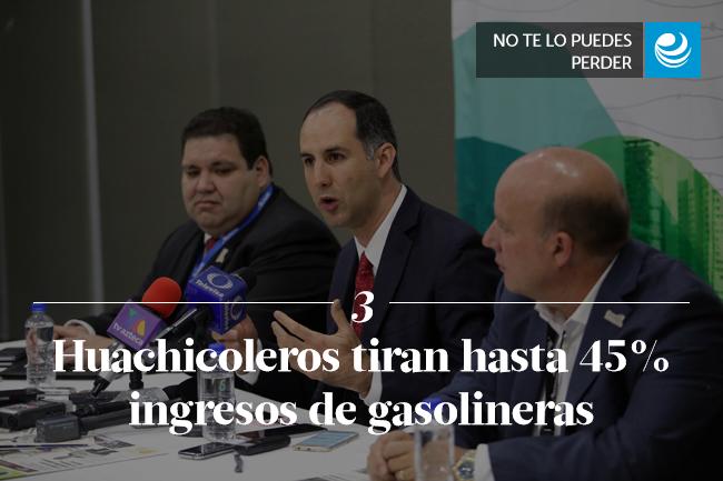 Huachicoleros tiran hasta 45% ingresos de gasolineras