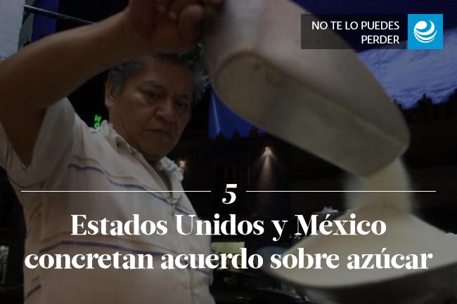Estados Unidos y México concretan acuerdo sobre azúcar