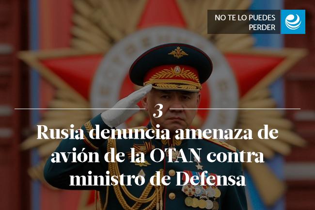Rusia denuncia amenaza de avión de la OTAN contra ministro de Defensa