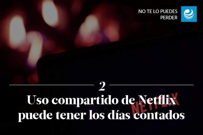 Uso compartido de Netflix puede tener los días contados