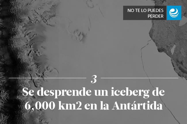 Se desprende un iceberg de 6,000 km2 en la Antártida