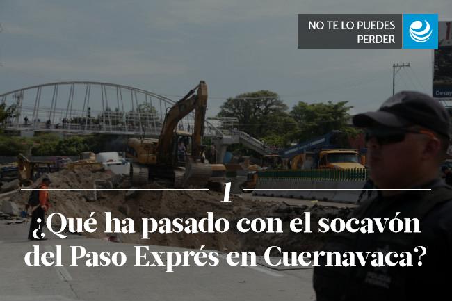 ¿Qué ha pasado con el socavón del Paso Exprés en Cuernavaca?