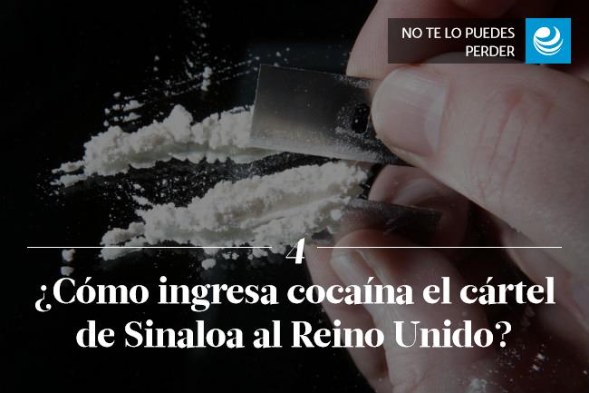 ¿Cómo ingresa cocaína el cártel de Sinaloa al Reino Unido?