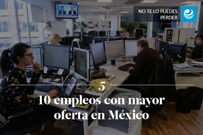 10 empleos con mayor oferta en México