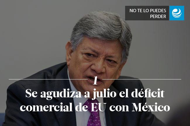 Se agudiza a julio el déficit comercial de EU con México