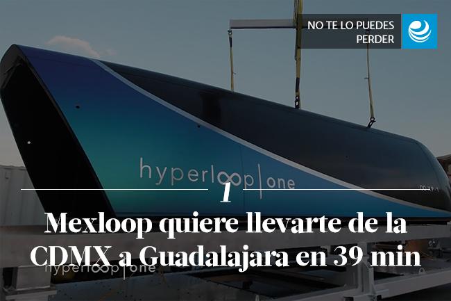 Mexloop quiere llevarte de la CDMX a Guadalajara en 39 minutos