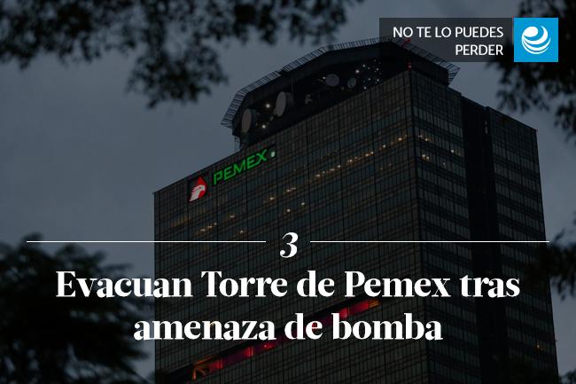 Evacuan Torre de Pemex tras amenaza de bomba